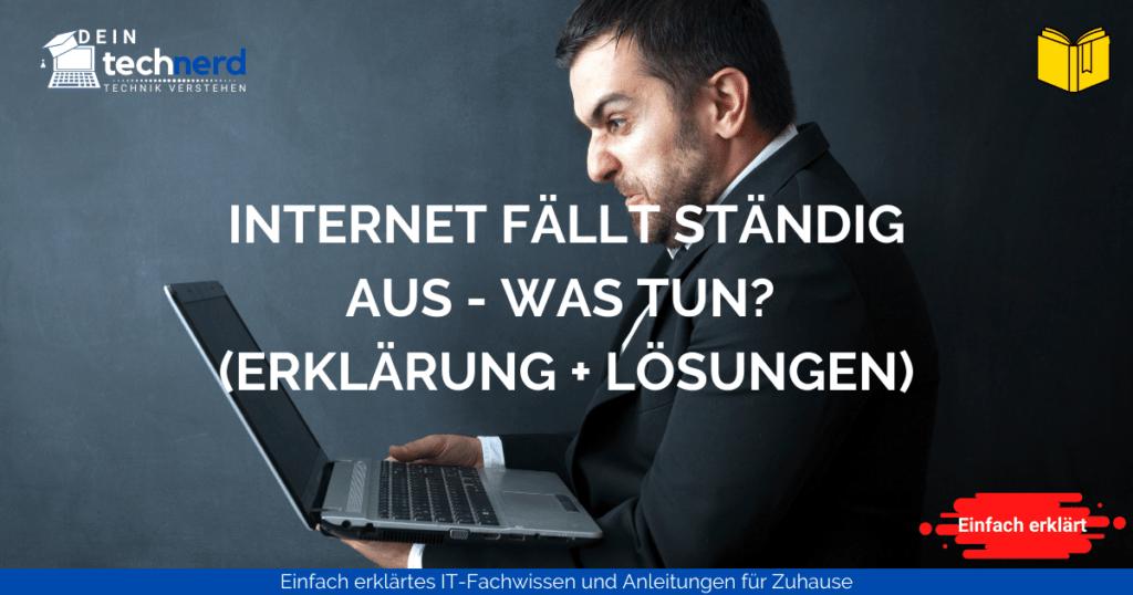Internet fällt ständig aus - was tun? (Erklärung + Lösungen)